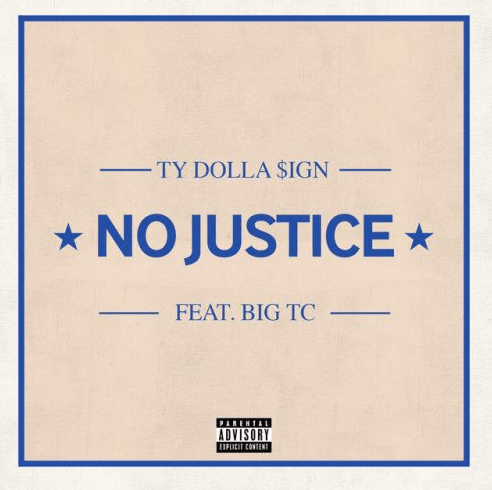"Ty Dolla Sign and TC ""No Justice"""