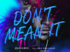 "Maquambe ft Eric Bellinger ""Don't Mean It"""