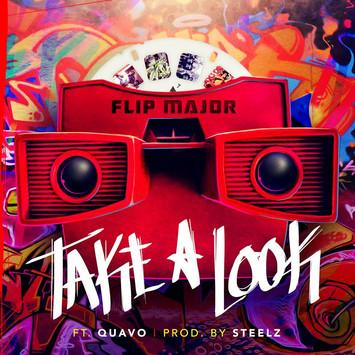 """Flip Major x Quavo """"Take A Look"""" Prod. Steelz"""