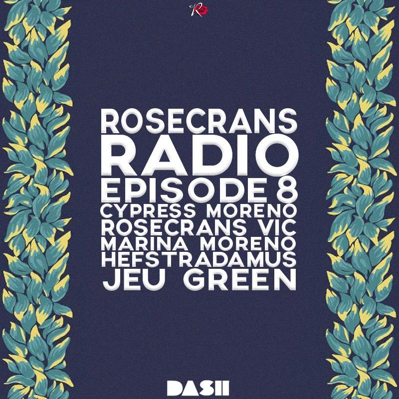 Rosecrans Radio 008 With Cypress & Marina Featuring Hefstradamus & Jeu Green