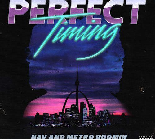 """Perfect Timing"" x Nav & Metro Boomin"