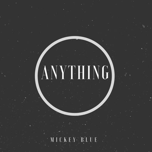 "Mickey Blue – ""Anything"" Prod by Benstar"