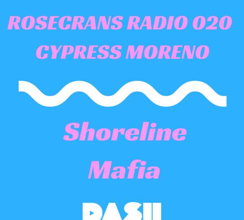 Rosecrans Radio 020 with Cypress Moreno ft Shoreline Mafia