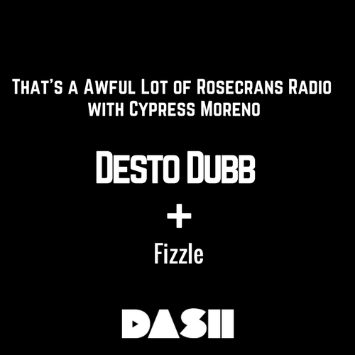 Rosecrans Radio 018 With Cypress Moreno ft Desto Dubb & Fizzle