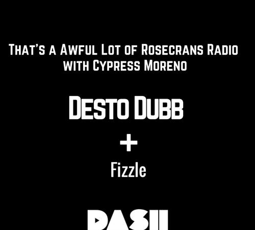 Rosecrans Radio 018 With Cypress Moreno ft Desto Dubb & Fizzle
