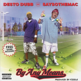 "Desto Dubb – ""By Any Means"" Feat. SaysoTheMac Prod. by Fizzle"