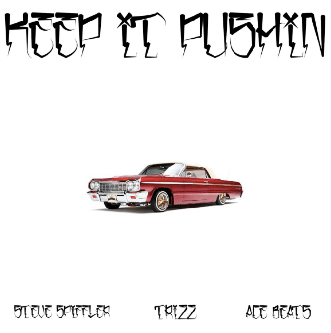 "Steve Spiffler X Trizz ""Keep It Pushin"" Prod. AC3 Beats"