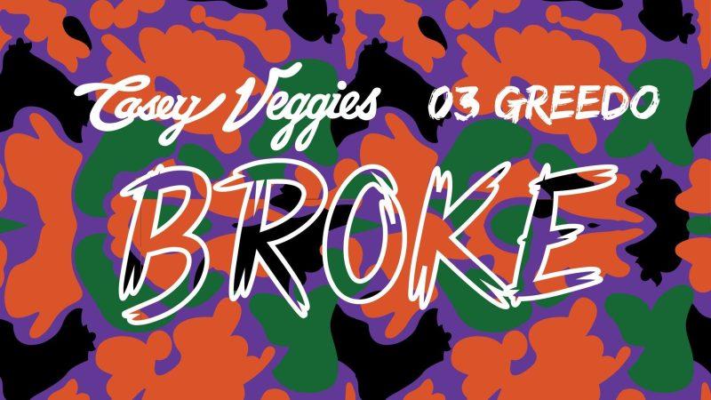 "Casey Veggies x 03 Greedo – ""Broke"" (Prod. By Nyne Six)"