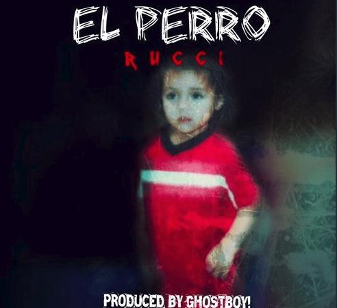 """Rucci – """"El Perro"""" Prod. by Ghostboy"""