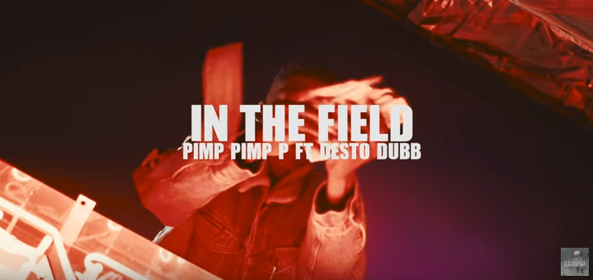 "Pimp Pimp P – ""In The Field"" Ft. Desto Dubb Music Video"