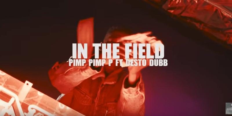 "Pimp Pimp P – ""In The Field"" Ft. Desto Dubb Music Video"