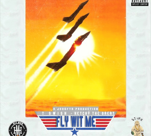 "TSwish – ""Fly Wit Me"" Feat. Ketchy the Great Prod. by JoogFTR"