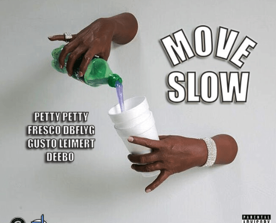 "Petty Petty – ""Move Slow"" Feat. Fresco DBFLYG + Gusto Leimert + Deebo Prod. by Louie Ji & Meez"