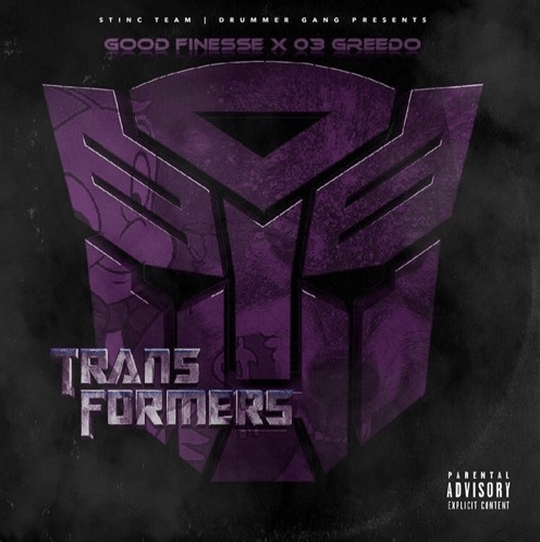 """Good Finesse – """"Transformers"""" Feat. 03 Greedo Prod. by Chasethemoney"""