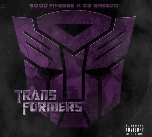 "Good Finesse – ""Transformers"" Feat. 03 Greedo Prod. by Chasethemoney"