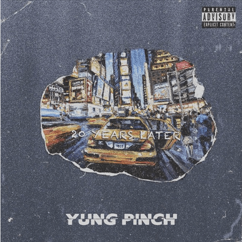"Yung Pinch – ""20 Years Later"" Prod. by Matics Music & BLSSD"