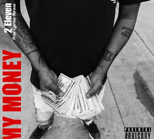 "2 Eleven – ""My Money"" Prod. by Cypress Moreno"