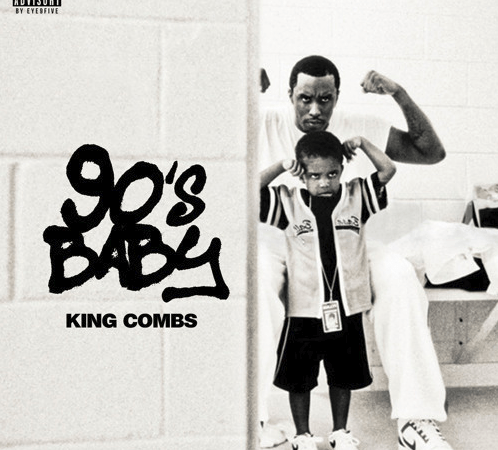 "King Combs – ""90's Baby"" Mixtape"