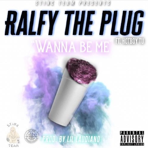 "Ralfy the Plug – ""Wanna Be Me"" Feat. Hotboy Tu Prod. by Lil Laudiano"