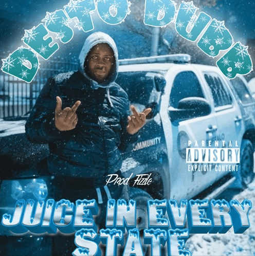 """Desto Dubb – """"Juice in Every State"""" Prod. by Fizzle"""
