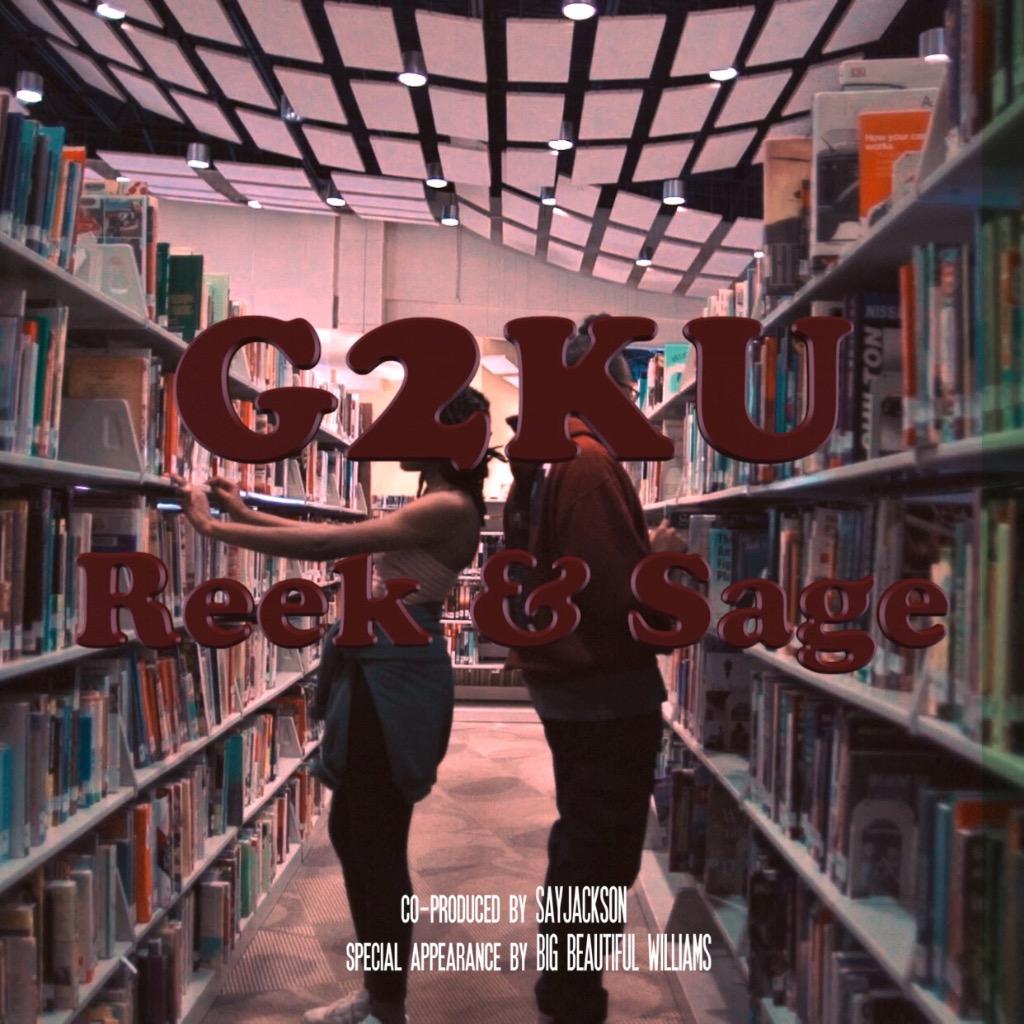 """PREMIERE: Reek & Sage """"G2KU"""" (Co-Prod. by SAYJACKSON)"""