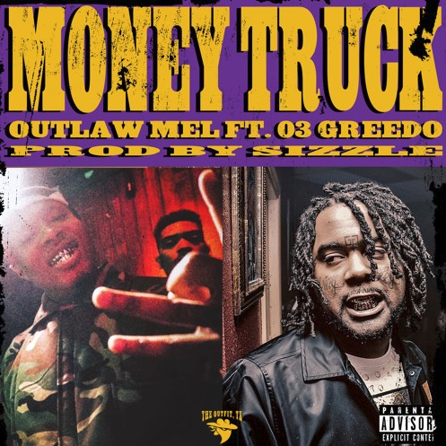 """Outlaw Mel – """"Money Truck"""" Feat. 03 Greedo Prod. by Sizzle"""