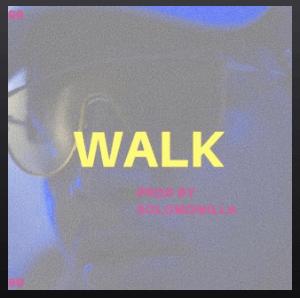 "Listen to Solomonilla's self produced ""Walk"""