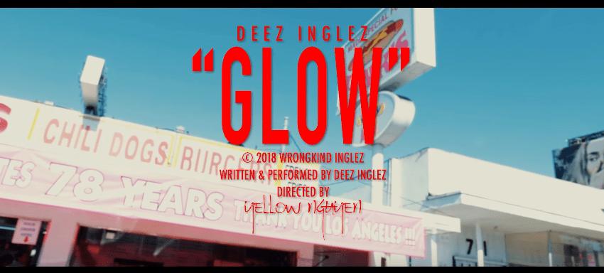 "Deez Inglez – ""Glow"" Music Video Dir. by Yellow Nguyen"