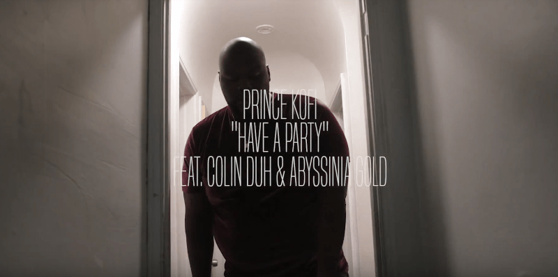 "Prince Kofi – ""Have A Party"" Music Video Feat. Abyssinian Gold & Collin Duhh"