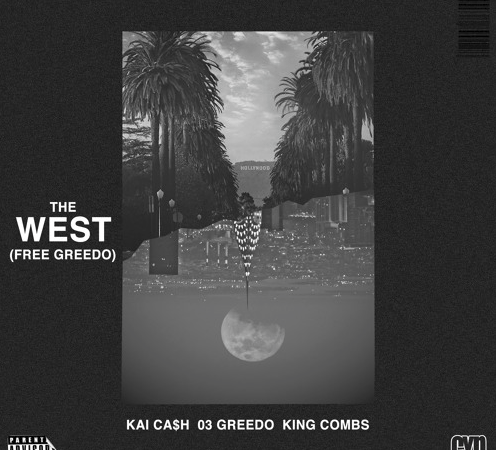 "Kai Ca$h – ""The West"" (Free Greedo) Feat. King Combs & 03 Greedo"