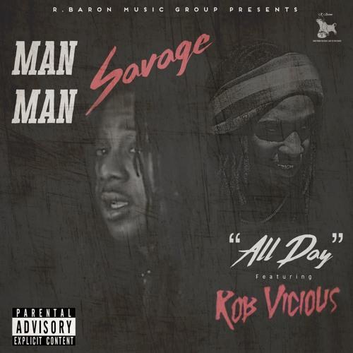 """ManMan Savage – """"All Day"""" Feat. Rob Vicious (Prod. Ron-Ron)"""