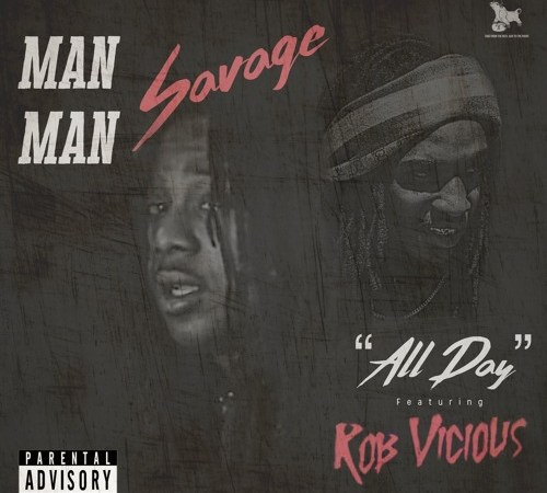 "ManMan Savage – ""All Day"" Feat. Rob Vicious (Prod. Ron-Ron)"