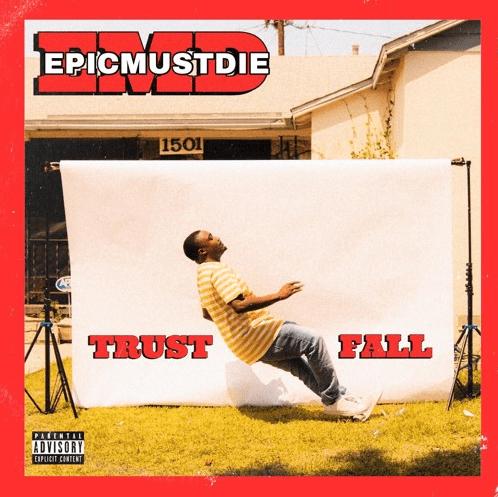 "EPICMUSTDIE – ""Trust Fall"""