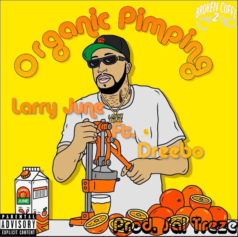 "PREMIERE: Larry June Links With Dreebo For ""Organic Pimping"" Prod. By Saltreze"