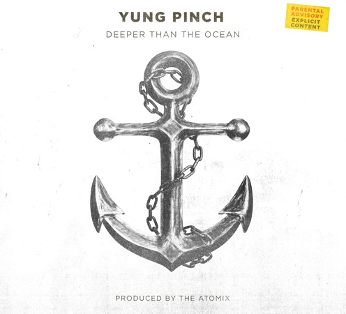 "Yung Pinch – ""Deeper Than The Ocean"" Prod. by Atomix"