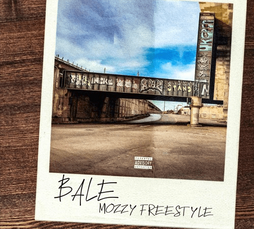 "Bale – ""Mozzy Freestyle"""