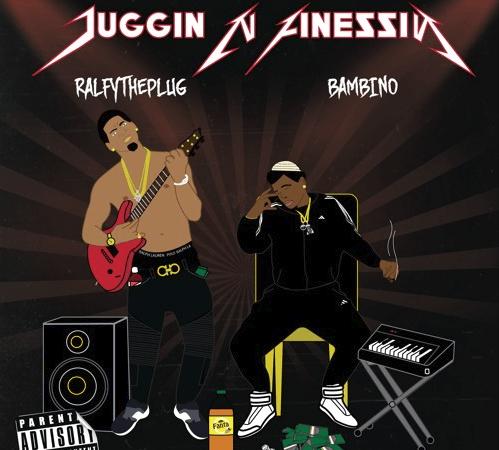 """Ralfy the Plug –  """"Juggin N Finessin"""" Feat. Bambino"""