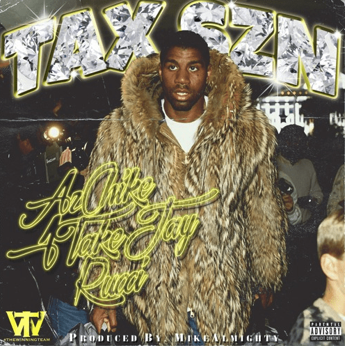 "AzChike x 1TakeJay x Rucci – ""Tax Season"" Prod. by Mike Almighty"