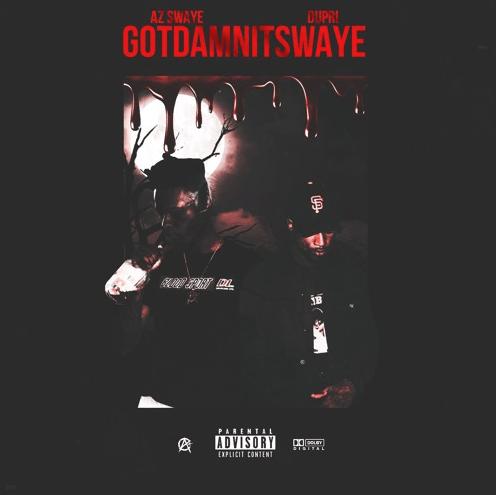 "AzSwaye x Dupri Release ""GOTDAMNITSWAYE"""