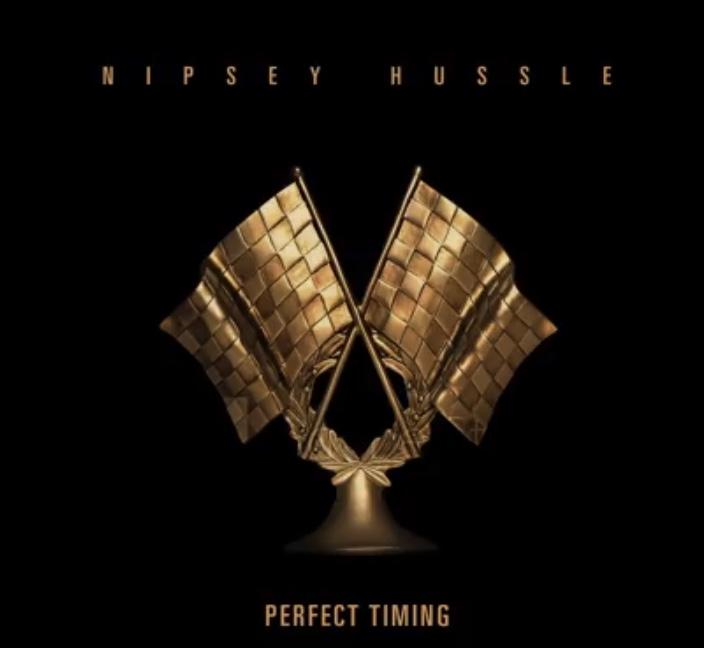 "Nipsey Hussle – ""Perfect Timing"""