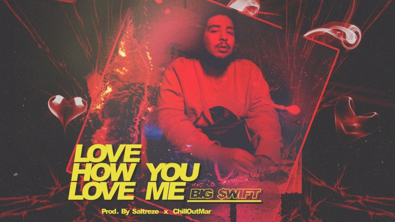 "Add Big $wift ""Love Me"" To Your Audiomack & Smack Playlist ASAP"