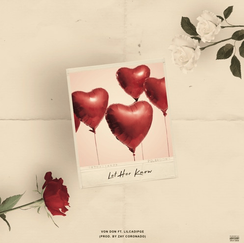"VonDon – ""Let Her Know"" Feat. LilCadipge Prod. by Zay Coronado"