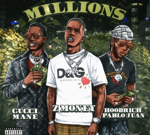 "Z Money – ""Millions"" Feat. Gucci Mane & Hoodrich Pablo Juan Prod. by IzzeTheProducer"
