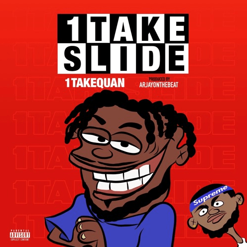 """1TakeQuan – """"1TakeSlide"""" Prod. by Arjayonthebeat"""