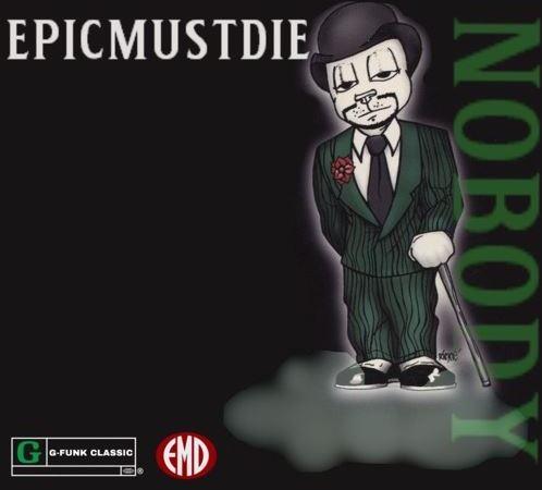 """EPICMUSTDIE – """"Nobody"""" (Prod. by DezzieGee)"""