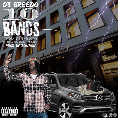 "03 Greedo – ""10 Bands Inna Gucci Sto"" Remix (She A Freak) Prod. by Ron-Ron x Beat Boy x Westside Web"