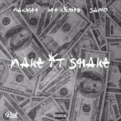 "Kee Riche$ – ""Make It Shake"" Feat. Sambo & Mackgee Prod. by Zay Coronado"