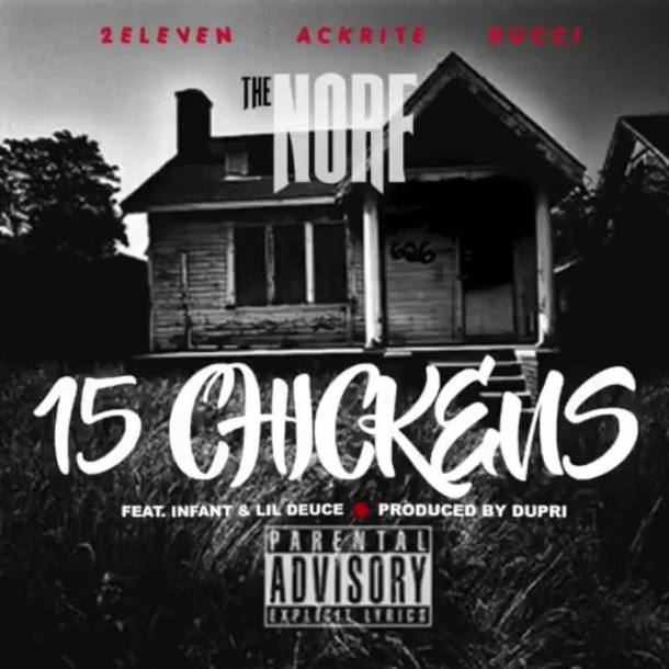"""Rucci x 2 Eleven x Ackrite – """"15 Chickens"""" Feat. Infant and Lil Deuce"""