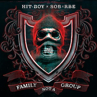 """SOBxRBE x Hit-Boy – """"Family Not A Group"""""""