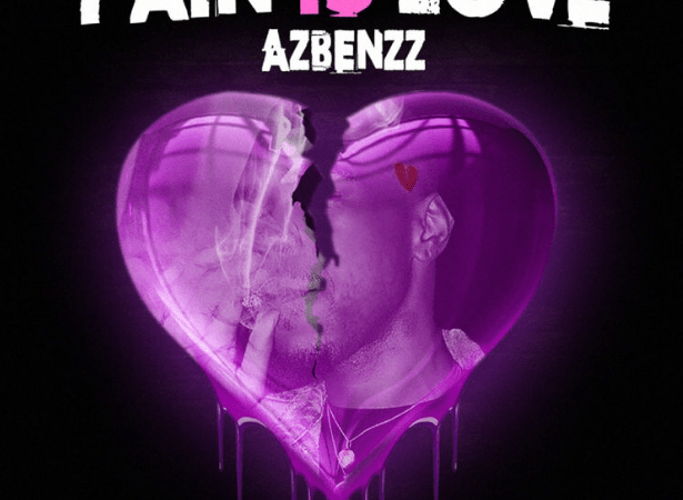 "AzBenzz – ""Pain Is Love"" Album"